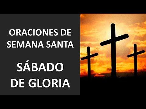 ? ORACIONES DE SEMANA SANTA - SÁBADO DE GLORIA - SÁBADO SANTO- ORACION Y PAZ