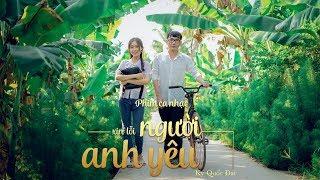 Phim ca nhạc   Xin Lỗi Người Anh Yêu - Ký Quốc Đạt (Cover)