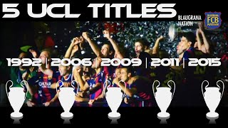 FC Barcelona 5 UEFA Champions League Titles (Short Tribute Movie) | 1992 | 2006 | 2009 | 2011 | 2015