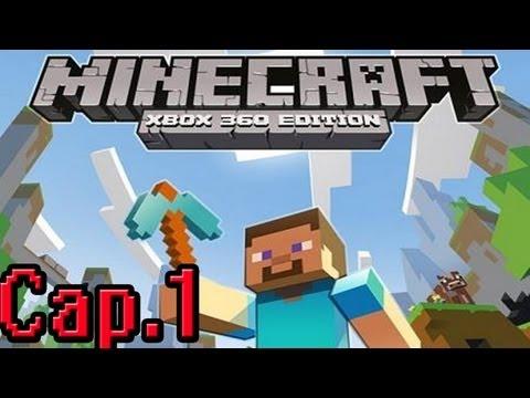 Minecraft en Xbox 360 Cap.1 Empieza la aventura