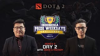 INDONESIA PRIDE WEEKDAYS CHALLENGE 3RD SERIES - DOTA 2 DAY 2