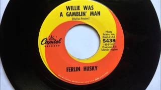 Watch Ferlin Husky Willie Was A Gamblin Man video