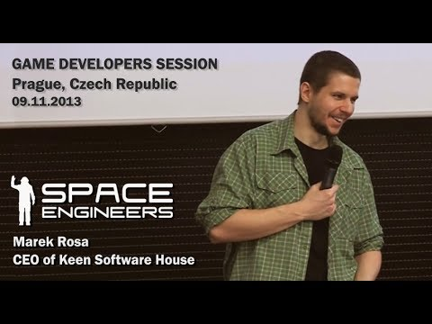 GDS 2013: Marek Rosa - Development of Space Engineers, from idea to Early Access in 7 months