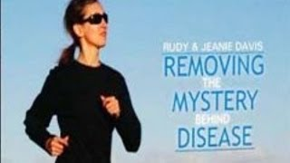 314 - The Forgotten Liquid Miracle / Removing the Mystery Behind Disease - Rudy and Jeanie Davis