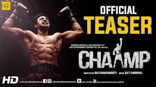 CHAAMP (চ্যাম্প) Official Teaser   Dev   Rukmini Maitra   Raj Chakraborty   EID 2017