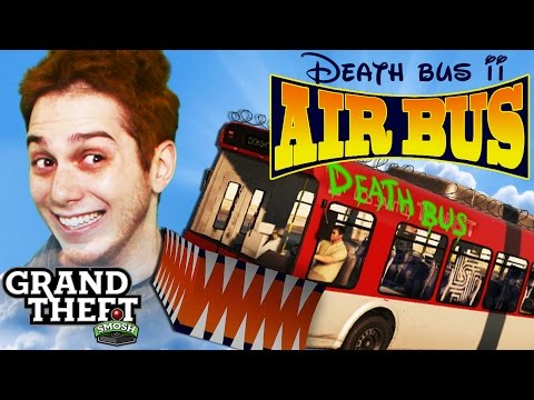 Death Bus 2: Air Bus (grand Theft Smosh) video
