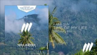 Kara Sun - Time Of My Life (Original Mix) *AVAILABLE 9 JUNE!*