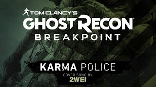 Karma Police  | Tom Clancy's Ghost Recon Breakpoint Game (Cover Song) | 2WEI