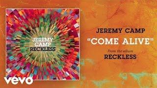 Jeremy Camp (Джереми Кэмп) - Come Alive