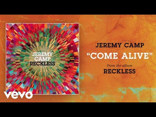 Jeremy Camp - Come Alive (Audio)
