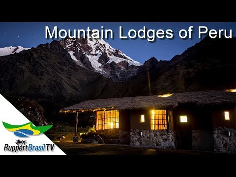 RuppertBrasil TV - Traumhafte Reisen in Perú - Mountain Lodges