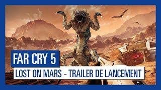 Far Cry 5 - Trailer de lancement de Lost On Mars [OFFICIEL] VOSTFR HD