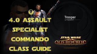 SWTOR 4.0 Assault Specialist Commando Class and Rotation Guide