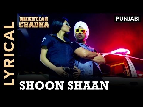 Lyrical: Shoon Shaan | Full Song With Lyrics | Mukhtiar Chadha