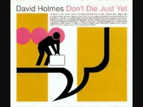 David Holmes - Dont die just yet (Arab Strap remix)