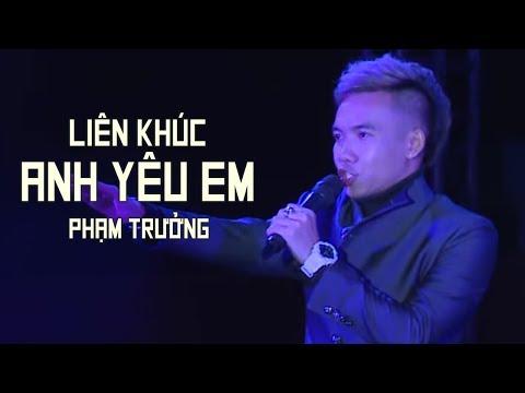 Liên Khúc Anh Yêu Em - Phạm Trưởng (LiveShow Phạm Trưởng 2017 - Phần 9/21) thumbnail
