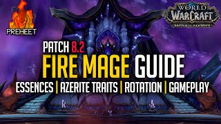 8.2 Fire Mage Guide | Essences, Traits, Rotation & Gameplay | WoW: Battle For Azeroth