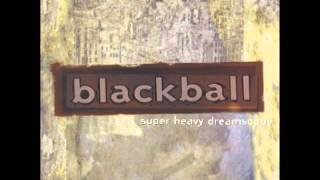 Watch Blackball Super Heavy Dreamscape video