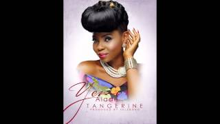 Yemi Alade ft Selebobo - Tangerine (Official Audio)