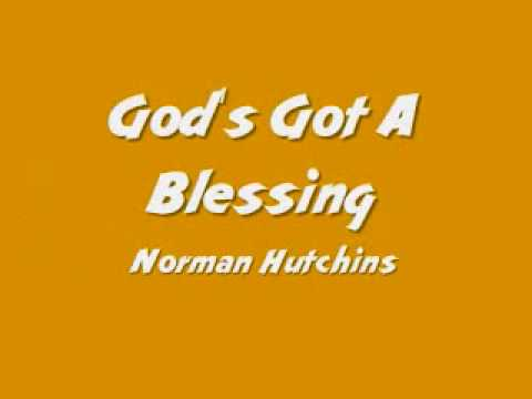 Norman Hutchins - God's Got A Blessing