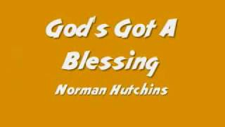Download Lagu Norman Hutchins - God's Got A Blessing Gratis STAFABAND