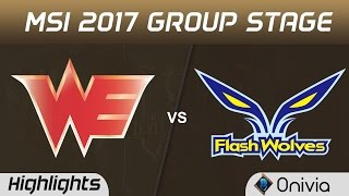 WE vs FW Highlights MSI 2017 Group Stage Team WE vs Flash Wolves by Onivia