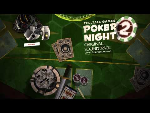 Poker Night 2 OST - There She Is (Portal 2)