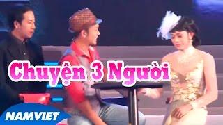 Video clip Tiểu Phẩm Hài Chuyện 3 Người (Hoài Linh, Văn Long, Đan Trường) - Live Show Nàng Tiên Ngổ Ngáo
