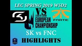 (LEC 2019) SK vs FNC Highlights | LEC Spring 2019 Week 5 Day 2 | SK Gaming vs Fnatic