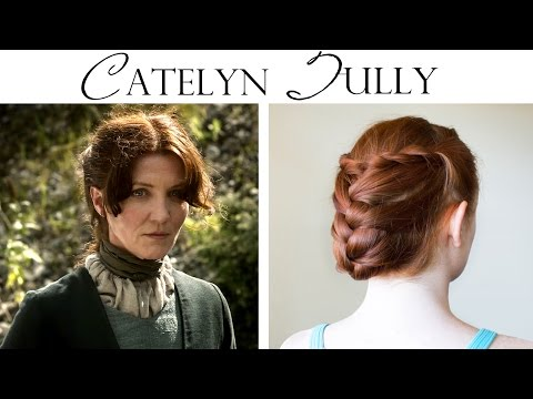 Game of Thrones Hair - Catelyn Tully