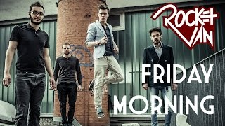 Rocket Van - Friday Morning
