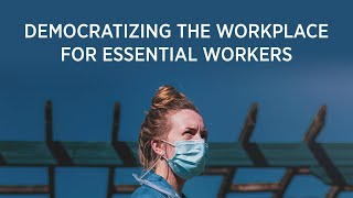 COVID-19 and Democratizing the Workplace