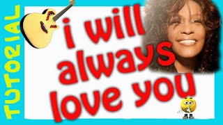 EXPLICACION de como tocar I will always love you de W. Houston, en guitarra