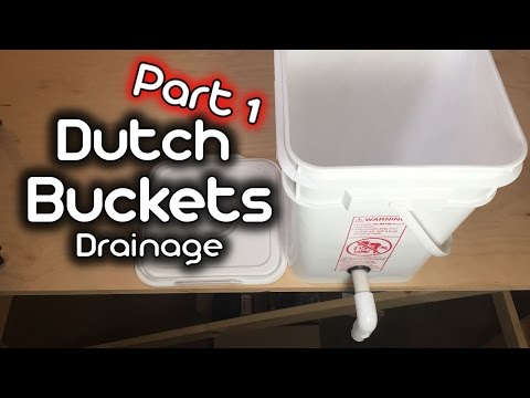 How to: Dutch Buckets - Part 1 - Drainage