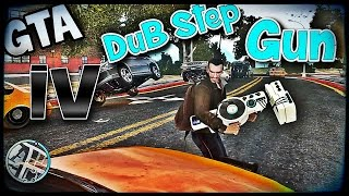 Grand Theft Auto IV - DUBStep Gun [Mod] Gameplay #GTA IV