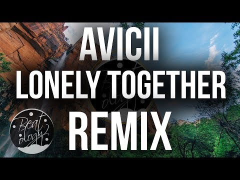 Avicii ft. Rita Ora - Lonely Together (Remix)