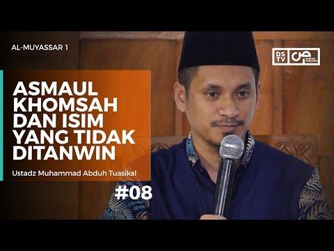 Al-Muyassar (08) : Asmaul Khomsah Dan Isim Yang Tidak Boleh Ditanwin  - Ustadz M Abduh Tuasikal
