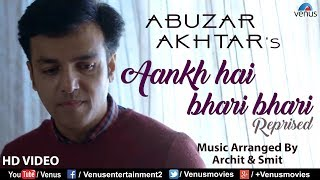 Aankh Hai Bhari Bhari - Reprise Version | Abuzar Akhtar | Best Bollywood Hindi Recreated Song