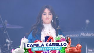 Download Lagu Camila Cabello - 'Never Be The Same' (live at Capital's Summertime Ball 2018) Gratis STAFABAND
