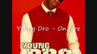 Watch Young Dro On Fire video