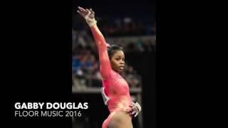 Gabby Douglas - Floor Music 2016 | OFFICIAL