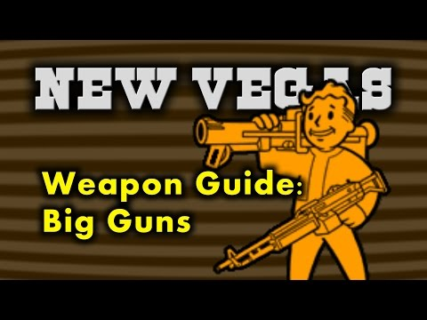 New Vegas Weapon Guide 6 - Big Guns