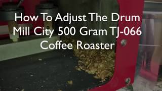 Adjusting the Drum of a Mill City TJ-066 Coffee Roaster