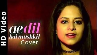 Ae Dil Hai Mushkil - Reloaded By Amrita Nayak | Karan, Aishwarya, Ranbir, Anushka, Arijit, Pritam