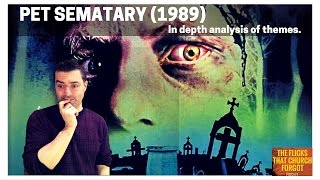 Pet Sematary (1989) In Depth Analysis of Themes.  (Part 3 of 4)