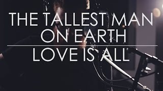 love is all // the tallest man on earth // acoustic cover