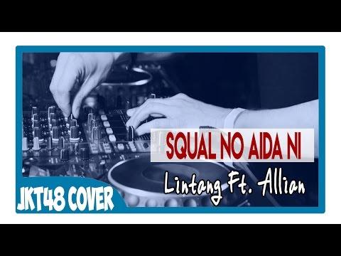 JKT48 - Squal No Aida Ni (Cover By Lintang Ft. Fit Allian) Latin R&B Ver