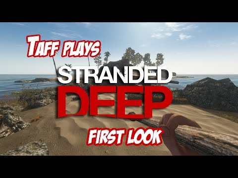 Taff Plays - Stranded Deep - First Look