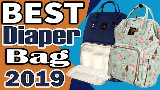 Top 7 Best Diaper bags review 2019 ll Best Diaper Backpack bags for Girls and Boys