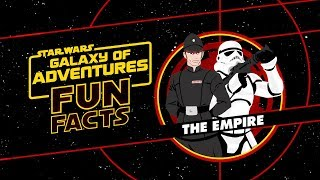 The Empire | Star Wars Galaxy of Adventures Fun Facts